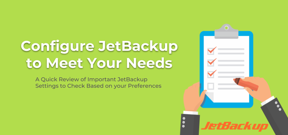 Configure JetBackup to Meet Your Needs