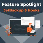 Feature Spotlight: JetBackup 5 Hooks
